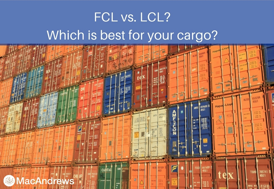 What Is Freight Shipping >> Shipping By Fcl Or Lcl Which Is Best Suited For Your Cargo
